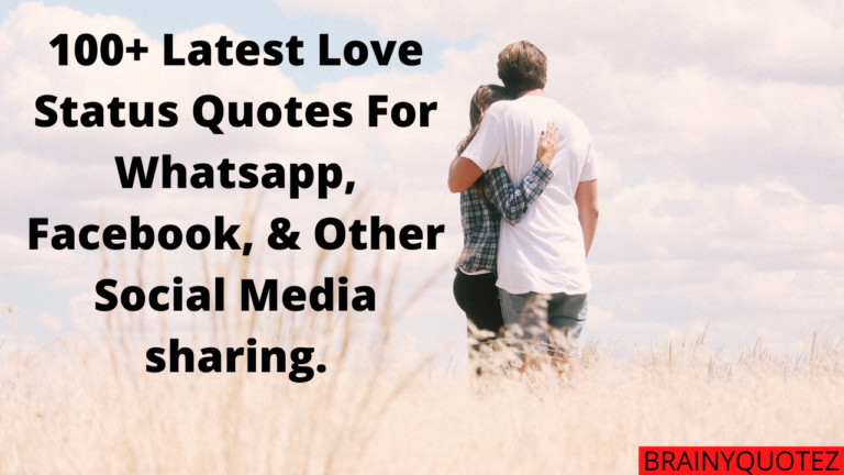 100+ Latest Love Status Quotes For Whatsapp, Facebook, & Other Social Media sharing.