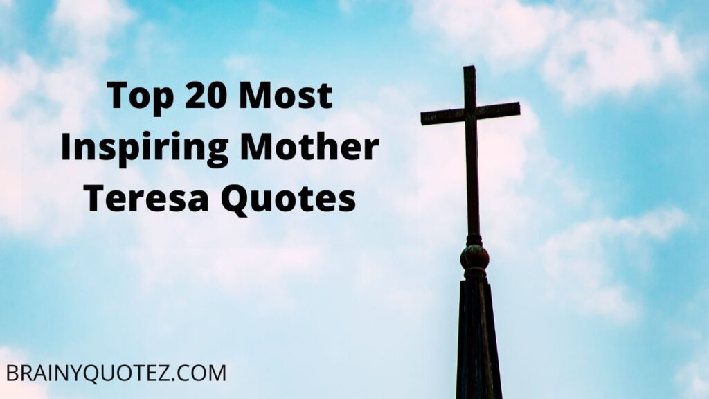 Top 20 Most Inspiring Mother Teresa Quotes