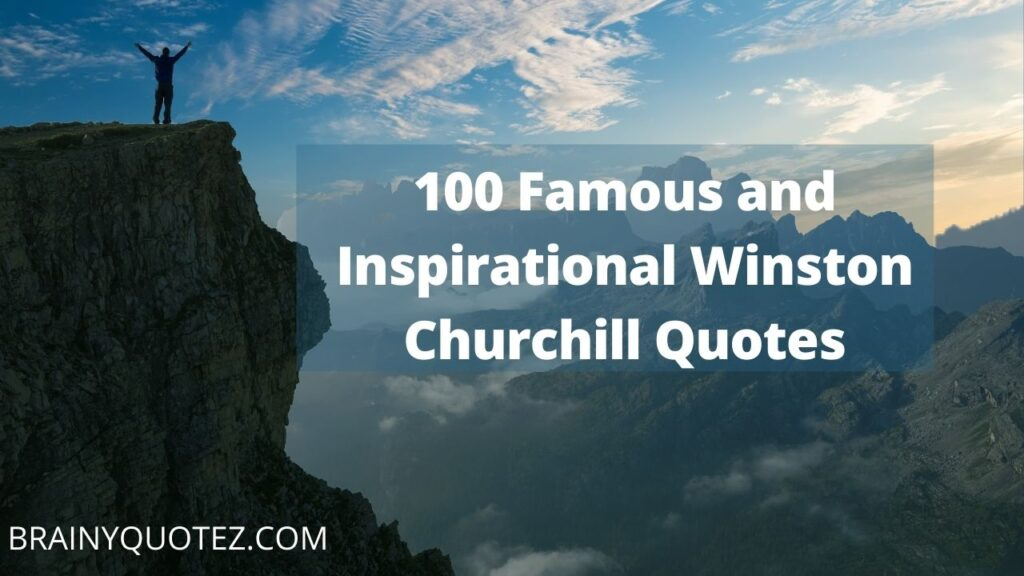 100 Famous and Inspirational Winston Churchill Quotes